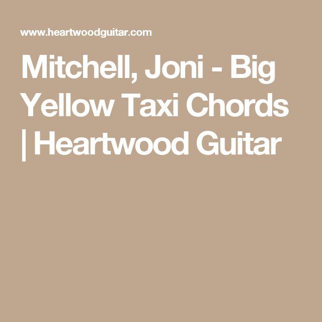 Mitchell, Joni - Big Yellow Taxi Chords | Heartwood Guitar