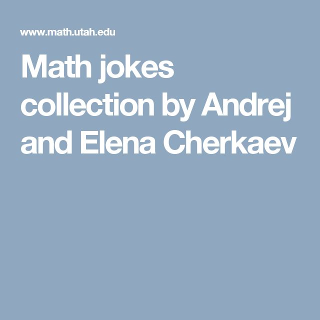 Math jokes collection by Andrej and Elena Cherkaev