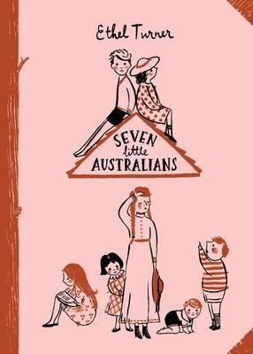Seven Little Australians by Ethel Turner Australian Classic Literature