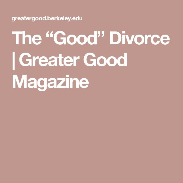 "The ""Good"" Divorce 