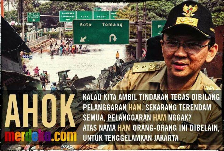 Go ahok! Tertibkan ibukota, no terendam anymore!