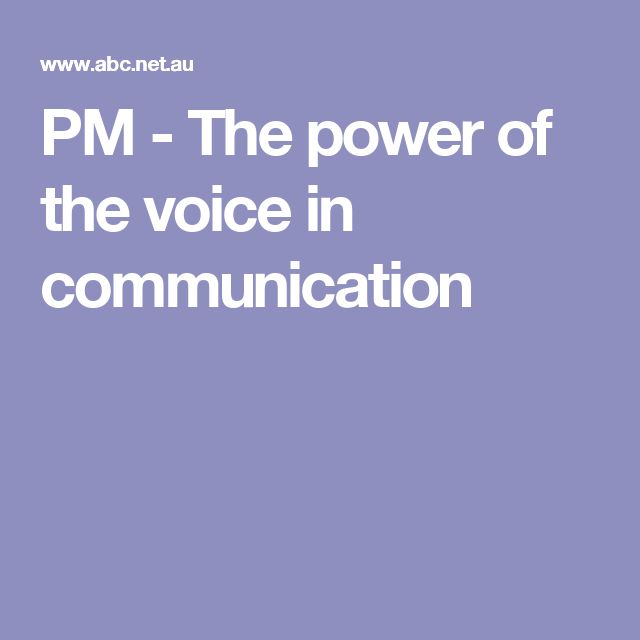 PM - The power of the voice in communication