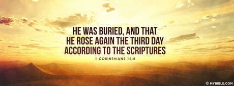 1 Corinthians 15:4 NKJV - Christ Was Buried And Rose Again. - Facebook Cover Photo
