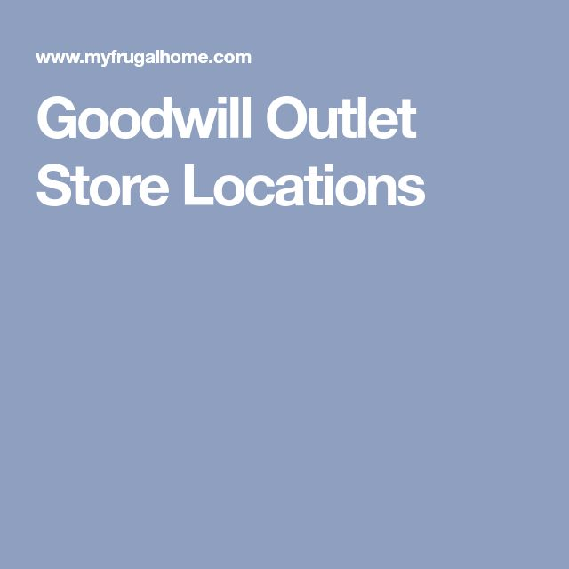 Goodwill Outlet Store Locations