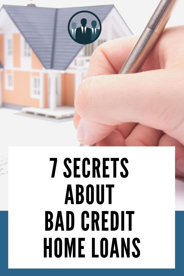 7 Secrets Bad Credit Home Loans Pin 7 Secrets Bad Credit Home