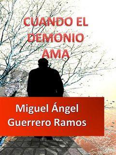 NOVELAS CORTAS DE MIGUEL ÁNGEL GUERRERO RAMOS