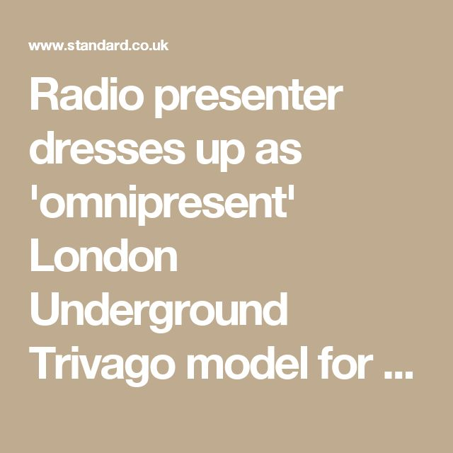 Radio presenter dresses up as 'omnipresent' London Underground Trivago model for Halloween | London Evening Standard