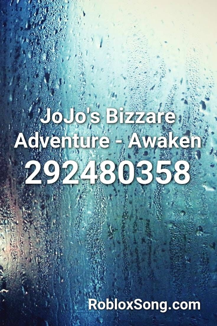 Jojo S Bizzare Adventure Awaken Roblox Id Roblox Music Codes