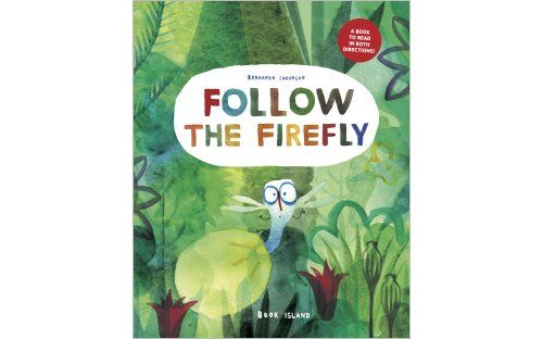 'Follow the Firefly ● Run, Rabbit, Run' by Bernardo Carvalho | Published by Book Island -  Have you ever seen a picture book with two titles and two covers, that can be read from back to front?   Follow Firefly in his search for a flashing light and then turn back at the end of the book to find the second storyline about Rabbit's escape.   A clever and colourful picture book that is sure to be read countless times.