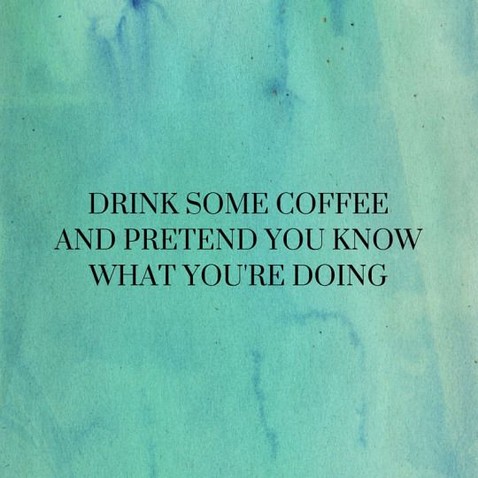 Coffee drinking makes one look alert, determined & thoughtful. Have a cup and fool them all