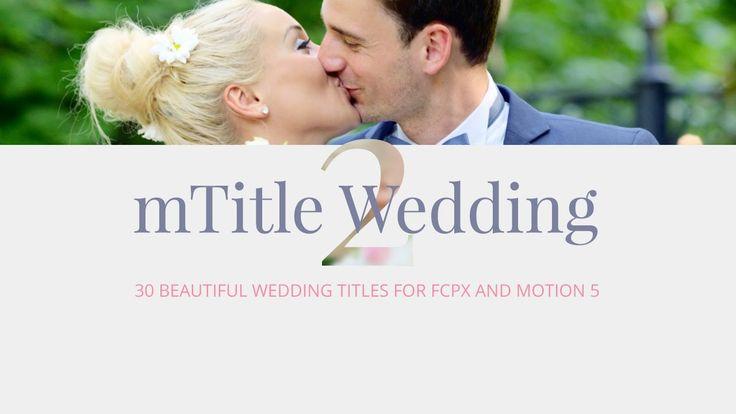 New #FCPX Plugin! mTitle Wedding vol.2 - http://bit.ly/mTitleWed2 #FinalCutProX #VideoEditing #Apple #Motion5 #Design