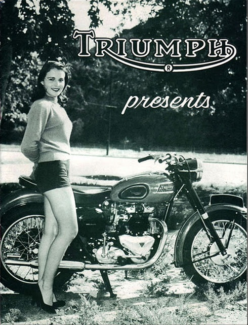 Triumph girl - My mom was a Triumph girl! Maybe someday I will be too!