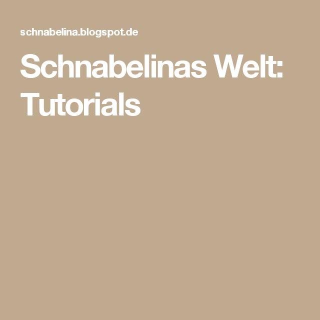 Schnabelinas Welt: Tutorials