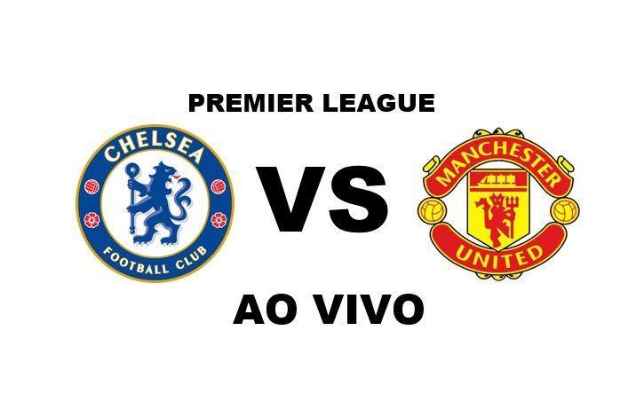 Chelsea X Manchester United Ao Vivo Manchester United Premier