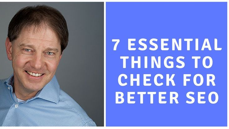 7 Essential Things To Check For Better SEO