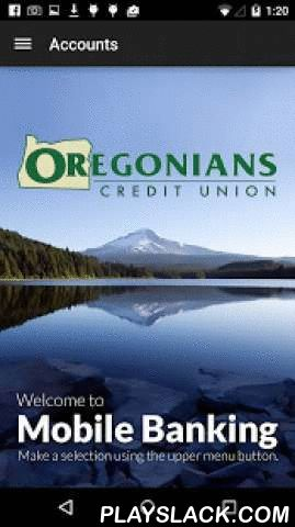 Oregonians Credit Union  Android App - playslack.com ,  Oregonians Credit Union is there for you wherever you go with our Mobile Banking App! Keep up to date with your balances, view your transactions, transfer money, pay bills, find an ATM or branch location and more. Free, easy and secure, 24 hours a day!FEATURES • Check account balances • Review Transaction History • View check images • Transfer between accounts • Make loan payments • Pay bills through Bill Pay • Locate branches and Co-op…