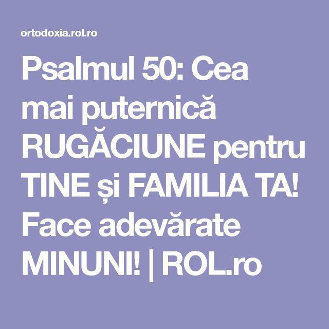 Psalmul 50: Cea mai puternică RUGĂCIUNE pentru TINE și FAMILIA TA! Face adevărate MINUNI! | ROL.ro