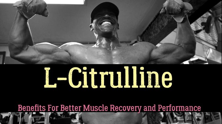 L-Citrulline Benefits For Better Muscle Recovery and Performance
