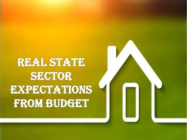 Union Budget 2017: Real State Sector Expectations !!