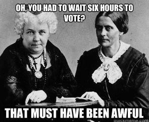 this makes me laugh more because when asked most people dont know what women's suffrage is. double funny