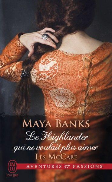 Les McCabe Le Highlander qui ne voulait plus aimer  Maya Banks