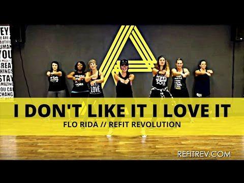 """I Don't Like It, I Love It""    Flo Rida    Dance Fitness Choreography    REFIT® Rev - YouTube"