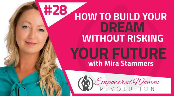How to build your dream (without risking your future) with Mira Stammers
