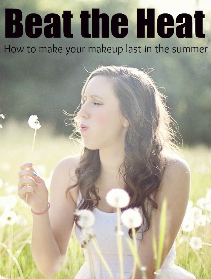 How To Make Your Makeup Last In The Heat