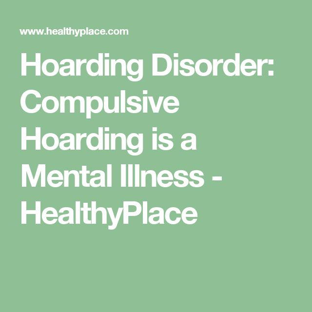 Hoarding Disorder: Compulsive Hoarding is a Mental Illness - HealthyPlace