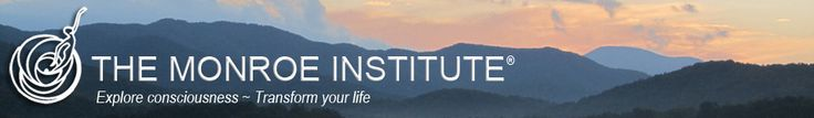 The Monroe Institute offers various experiences and products to enhance the uses and understanding of human consciousness.  This is not a religious organization, they simply invite folks to consider that we are more than our physical bodies.