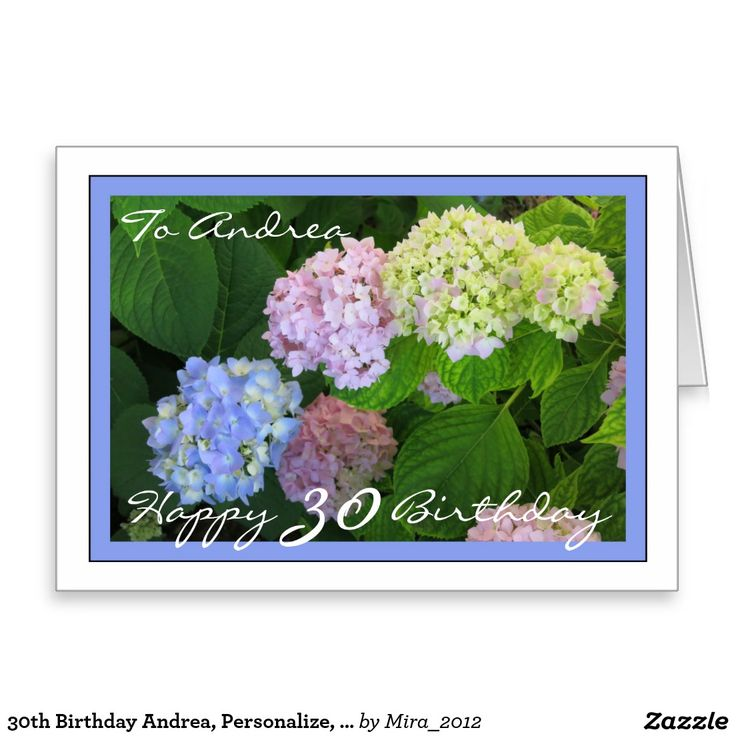30th Birthday Andrea, Personalize, Hydrangeas Greeting Card