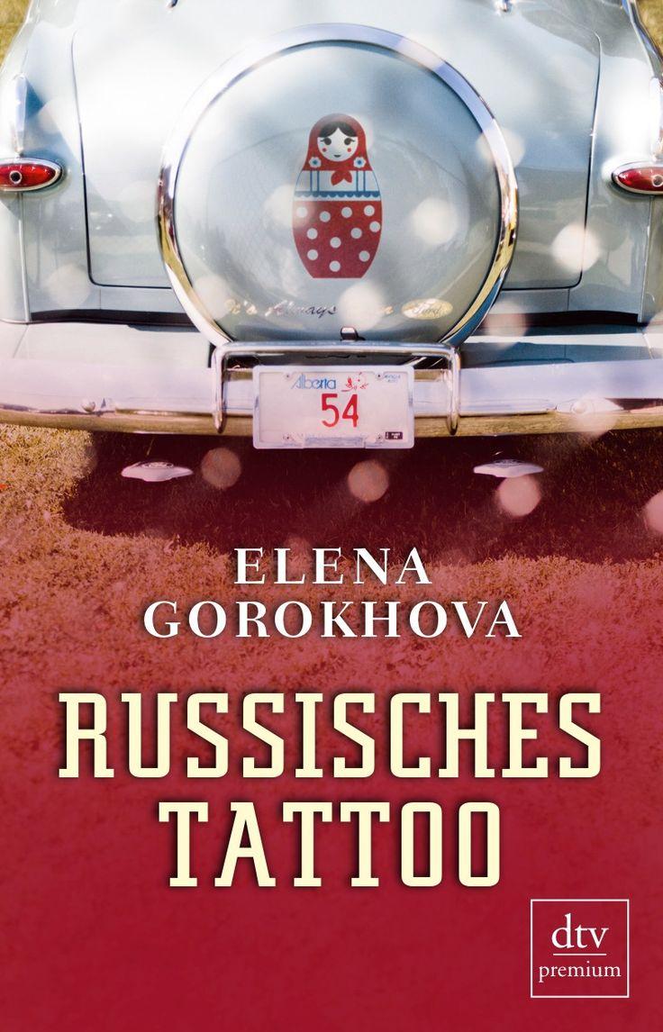 ›Russisches Tattoo‹ von Elena Gorokhova. Lost in Translation – eine liebevoll-ironische Culture-Clash-Geschichte voller Situationskomik.