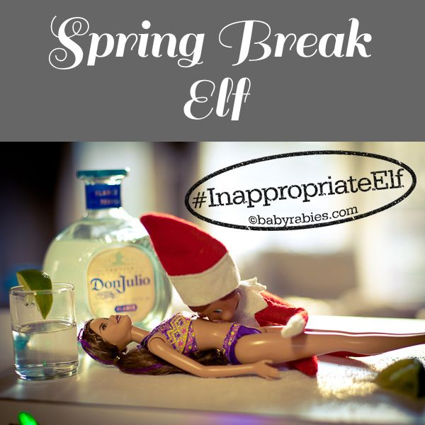 2nd Annual Inappropriate Elf Contest Inappropriate Elf... spring break elf.  lmao!! (ADULTS ONLY---we don't all ahve kids, ya know!)