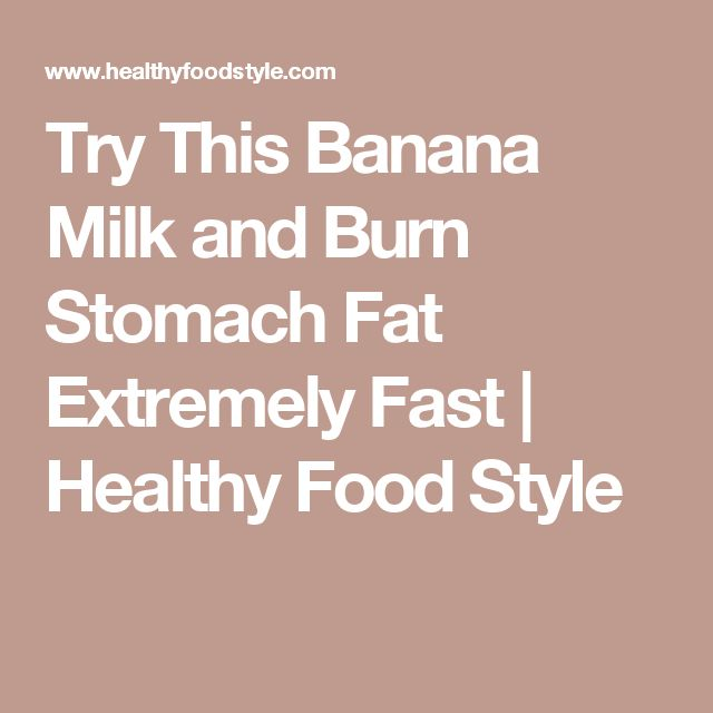 Try This Banana Milk and Burn Stomach Fat Extremely Fast   Healthy Food Style