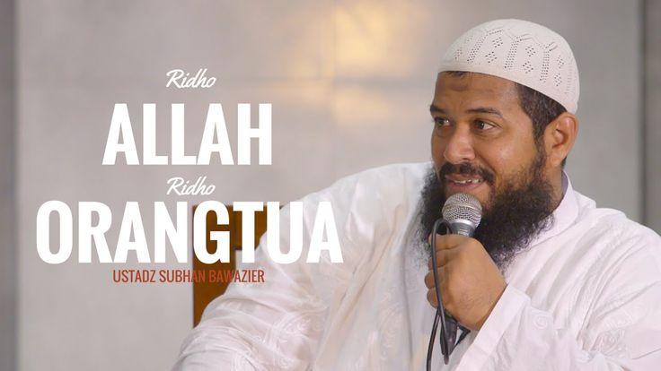 Ridho Allah Ridho Orang Tua - Ustadz Subhan Bawazier