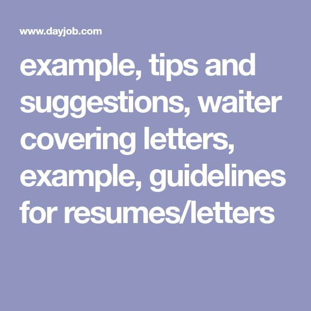 example, tips and suggestions, waiter covering letters, example, guidelines for resumes/letters