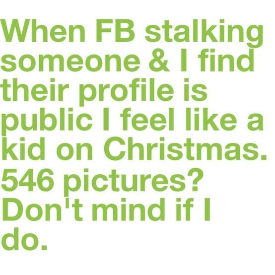 hahaha!!: Real Life, Facebook Stalks, Stuff, My Life, Funny, Truths, So True, Stalks Like, True Stories
