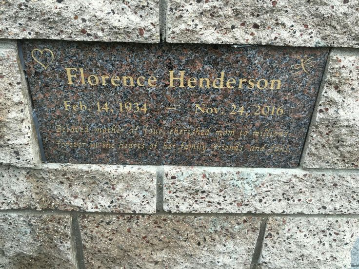 "Florence Henderson; 1934-2016 she was best known for her role as ""Carol Brady"" in the show ""The Brady Bunch"". Burial: Forest Lawn Memorial Park (Hollywood Hills) Los Angeles Los Angeles County California, USA"