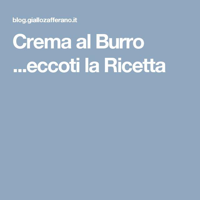 Crema al Burro ...eccoti la Ricetta