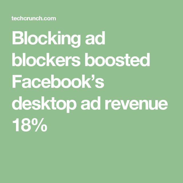 Blocking ad blockers boosted Facebook's desktop ad revenue 18%