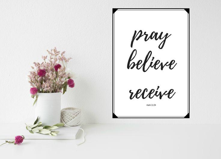 Pray. Believe. Receive. - The Flowers Fade
