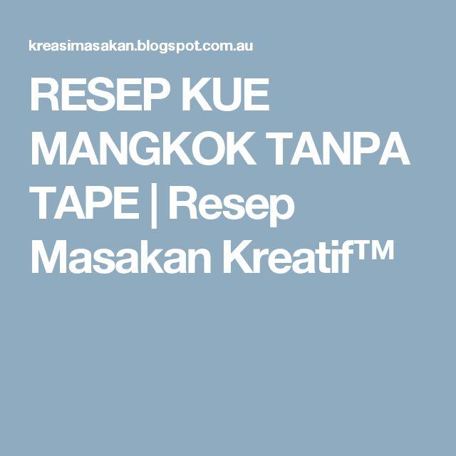 RESEP KUE MANGKOK TANPA TAPE | Resep Masakan Kreatif™