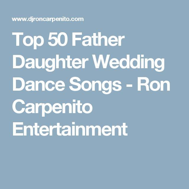 Top 50 Father Daughter Wedding Dance Songs - Ron Carpenito Entertainment