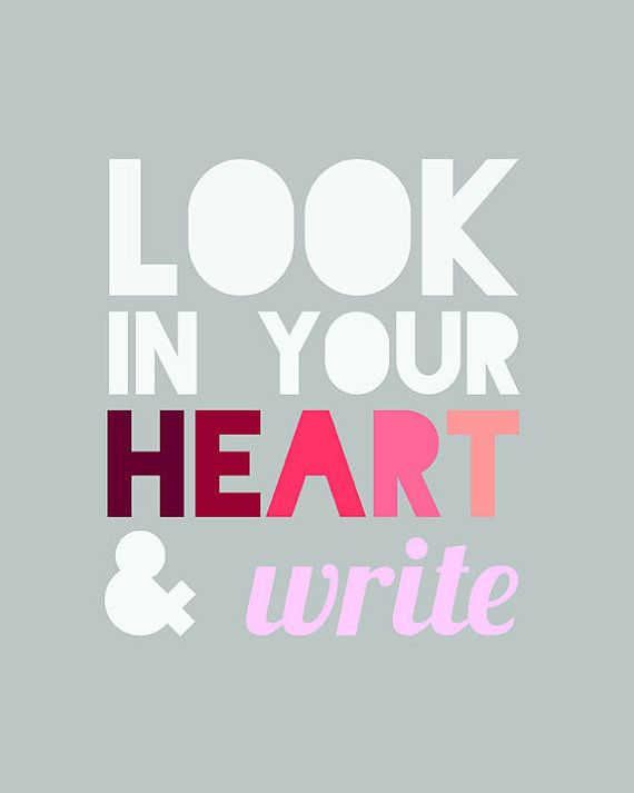 To really write, you just have to dig down deep inside yourself and pull up all those feelings and then put them on paper.  3/7/13