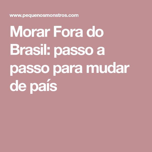 Morar Fora do Brasil: passo a passo para mudar de país