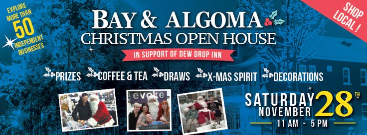 Bay and Algoma Open House! Come on down and join the community on Saturday, November 28 from 11-5pm. Fun times to be had by all!
