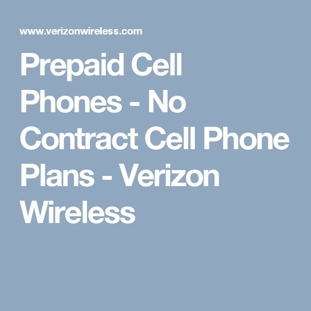 Prepaid Cell Phones - No Contract Cell Phone Plans - Verizon Wireless