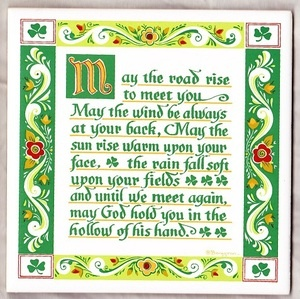 An Irish Blessing~ May the Road Rise to Meet You.