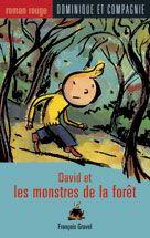 David et les monstres de la forêt, François Gravel | Peurs, courage, surmonter la peur, montres, loups.