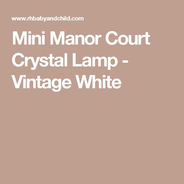 Mini Manor Court Crystal Lamp - Vintage White